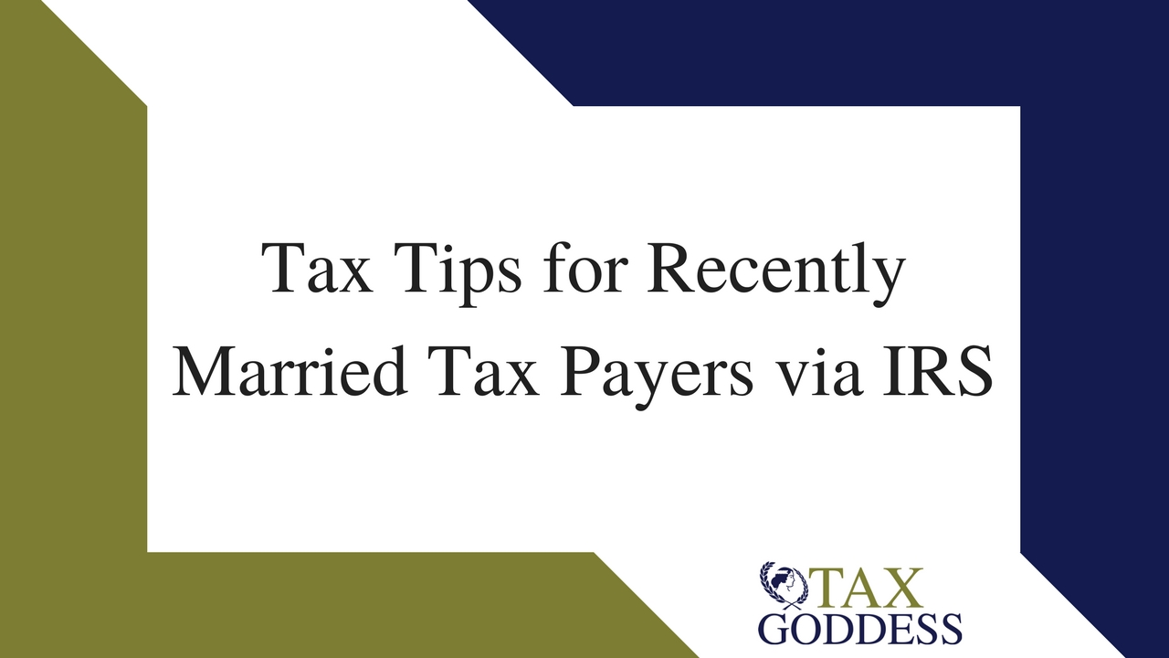 Tax Tips For Recently Married Tax Payers Via IRS