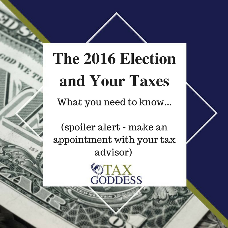 The 2016 Election – How It May Impact Your Taxes