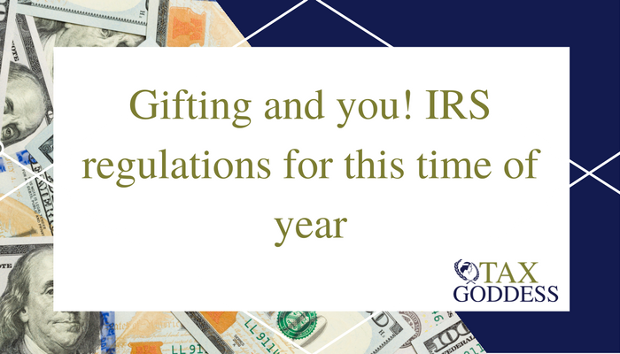 Did You Give Gifts? Know The IRS Regulations And Tax Implications