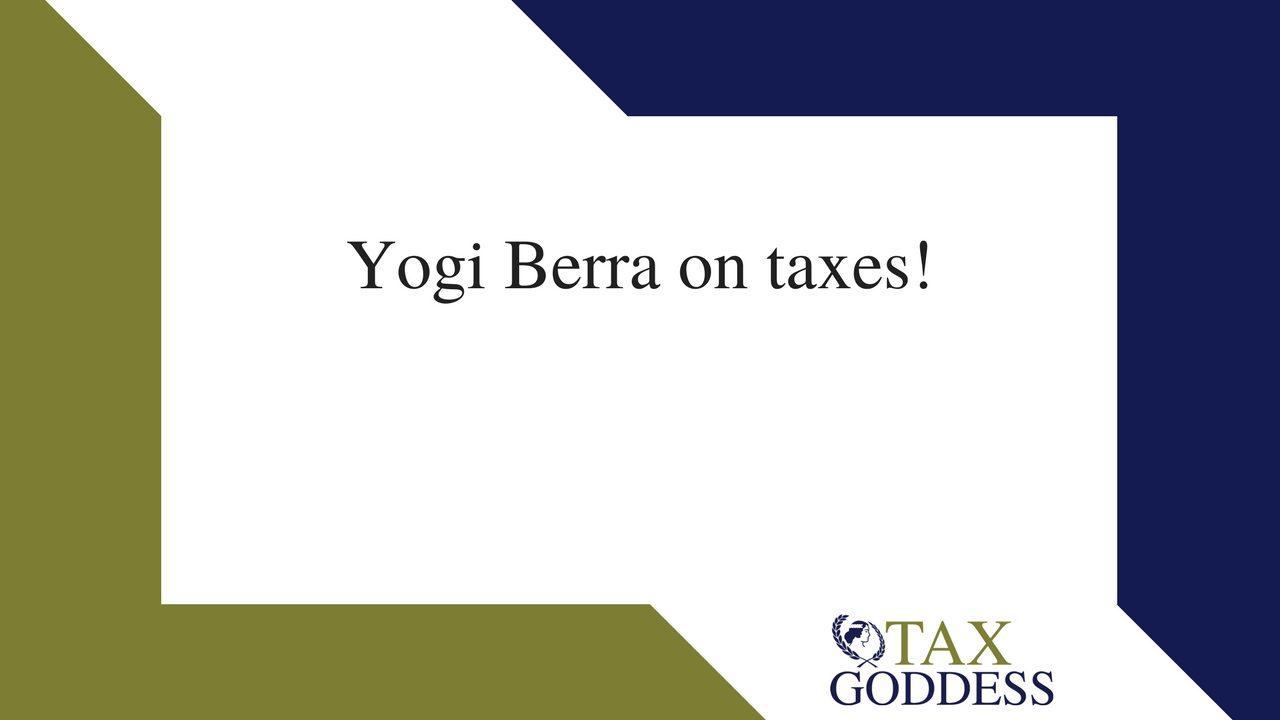 Yogi Berra On Taxes!