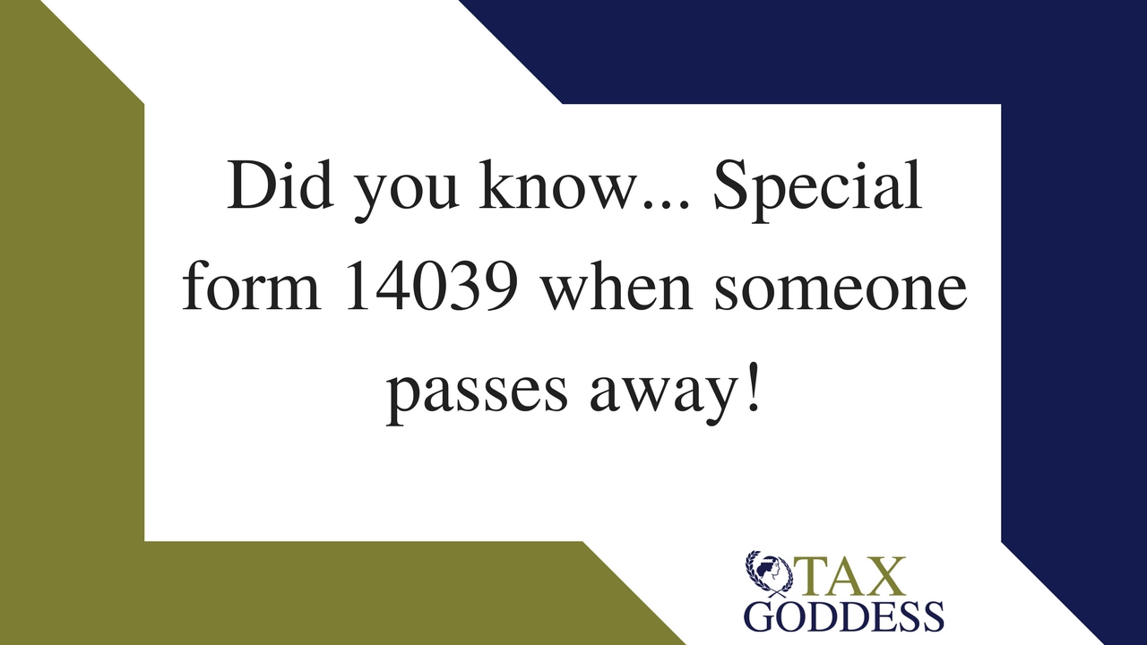 Did You Know… Special Form 14039 When Someone Passes Away!