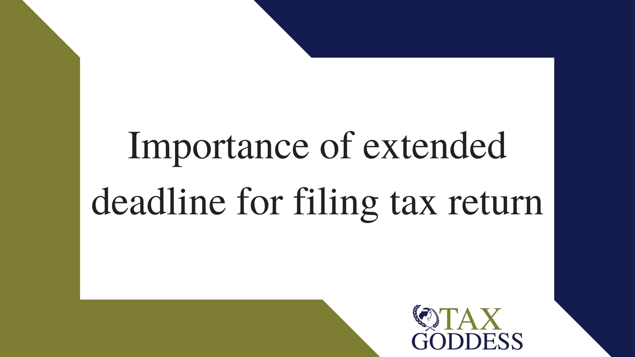 Importance Of Extended Deadline For Filing Tax Returns