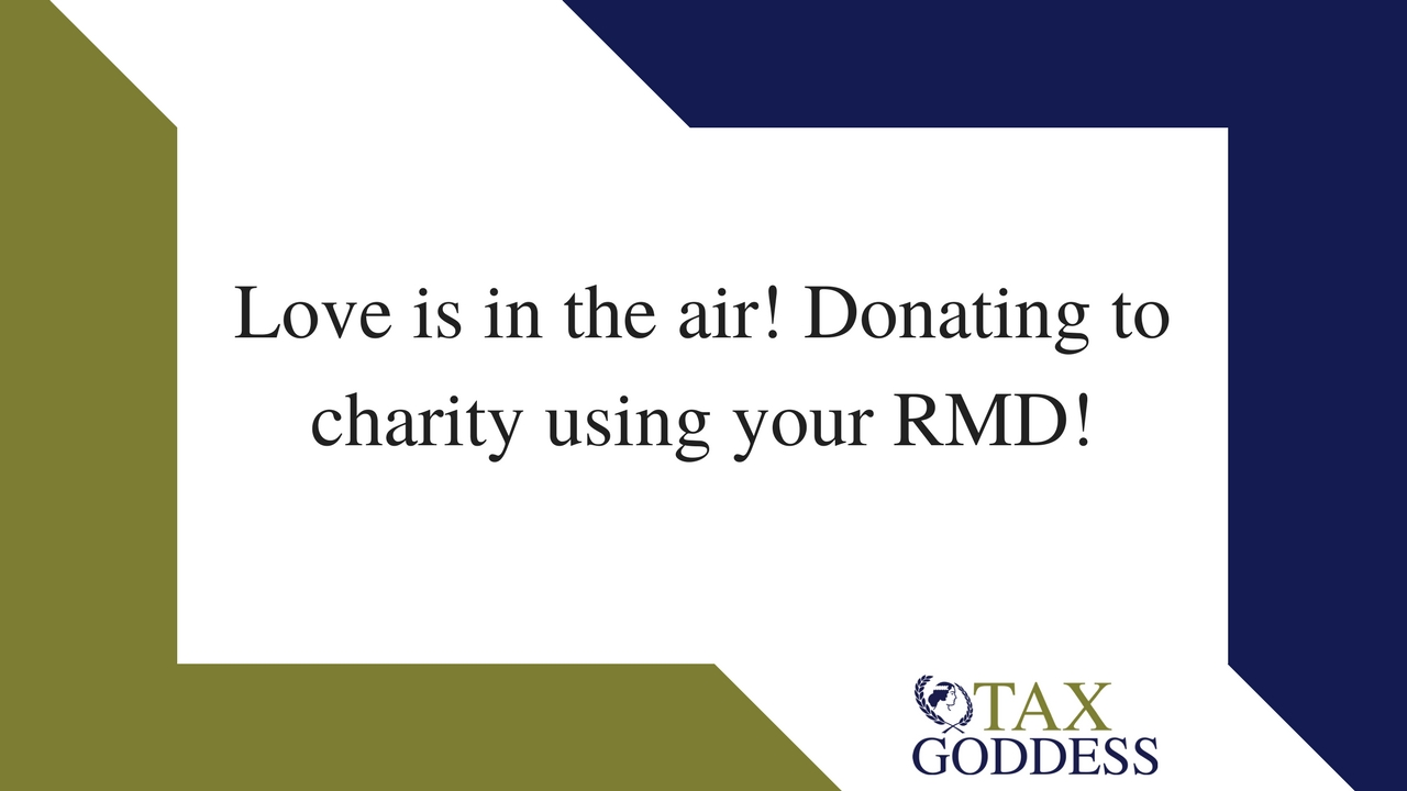 Love Is In The Air! Donating To Charity Using Your Required Minimum Distributions!