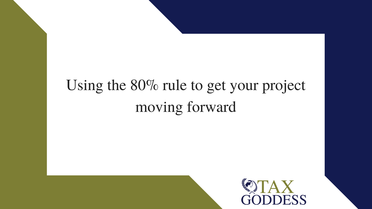 Using The 80% Rule To Get Your Project Moving Forward