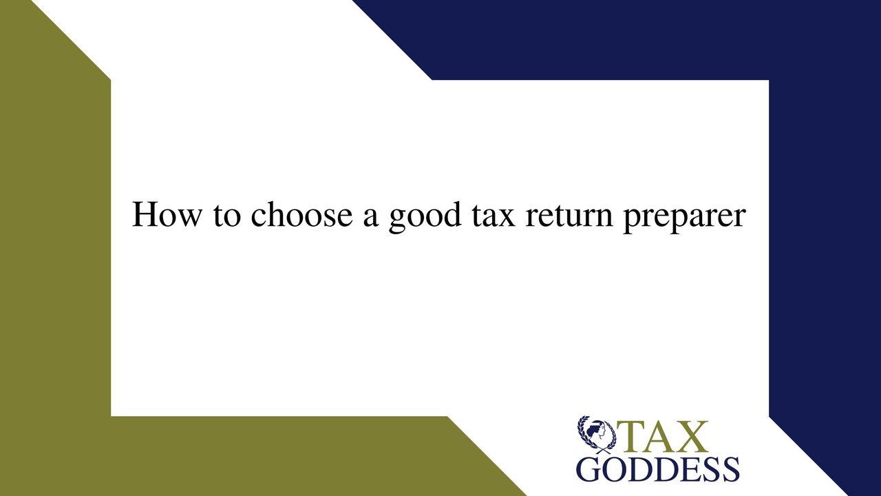How To Choose A Good Tax Return Preparer