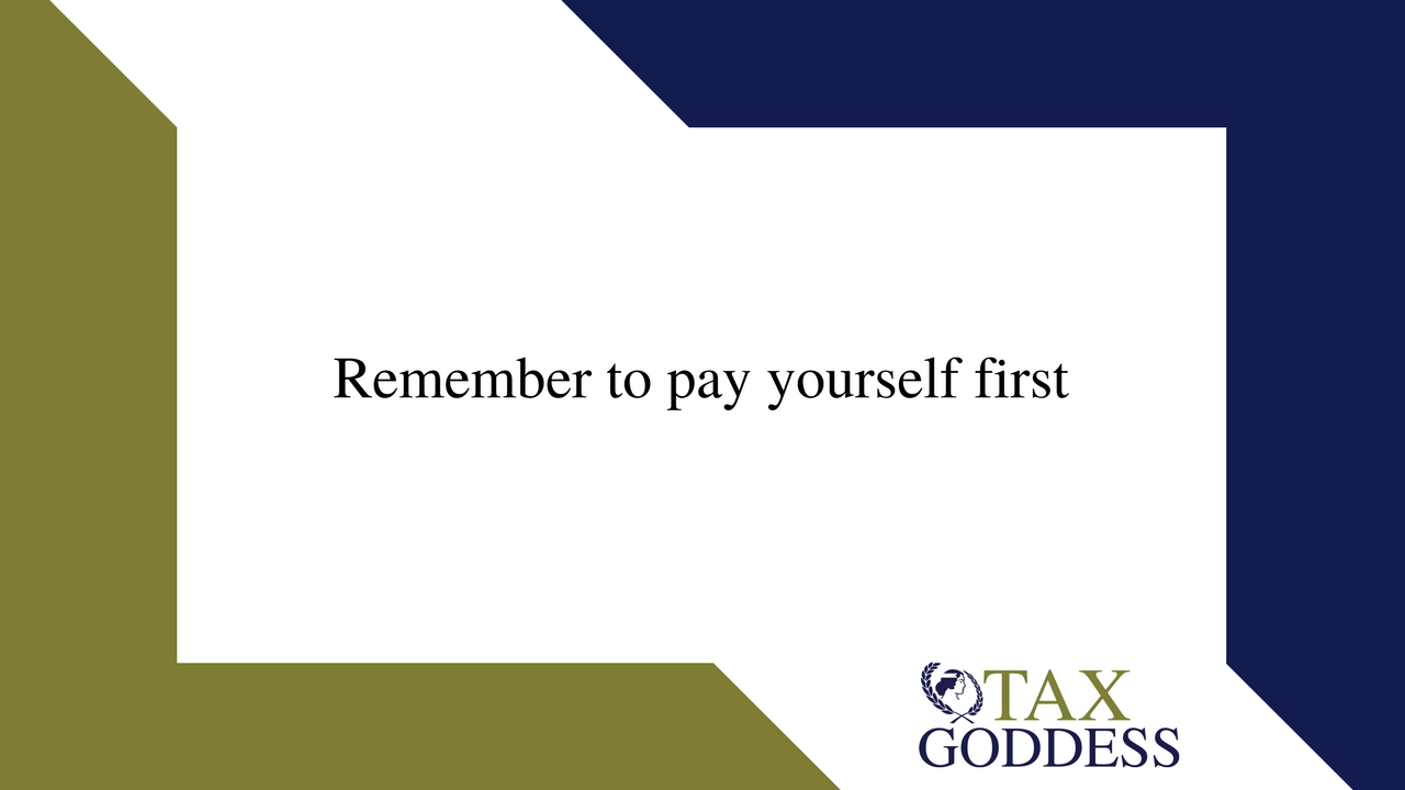 Remember To Pay Yourself First