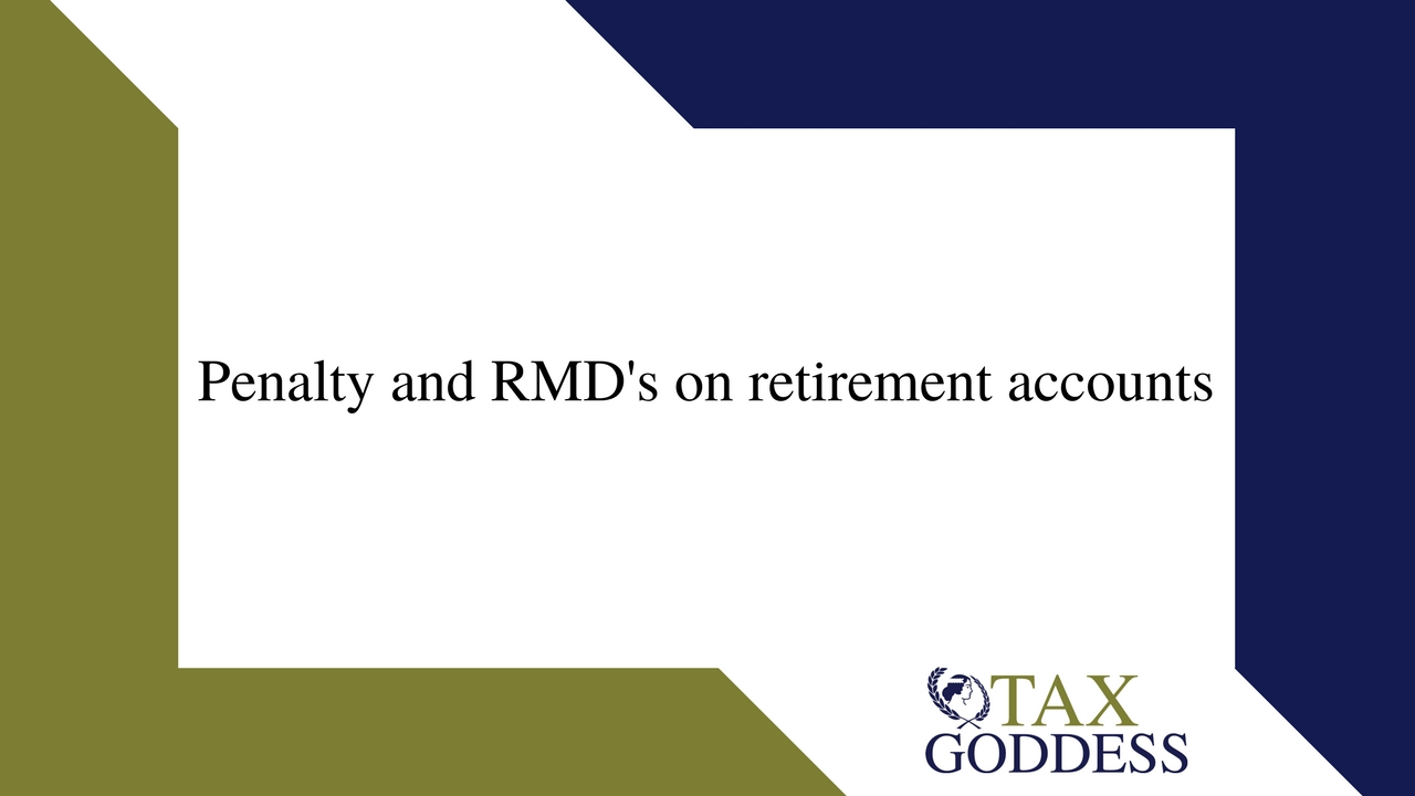 Penalty And RMD's On Retirement Accounts